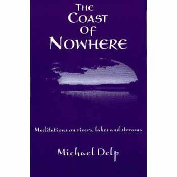 The Coast of Nowhere: Meditations on Rivers, Lakes, and Streams (Great Lakes Books Series): Delp, ...