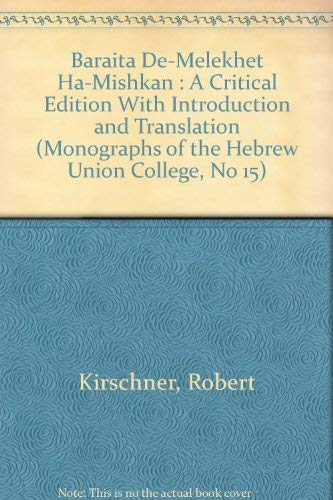 9780814327289: Baraita De-Melekhet Ha-Mishkan : A Critical Edition With Introduction and Translation (Monographs of the Hebrew Union College, No 15)