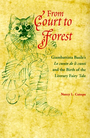 From Court to Forest: Giambattista Basile's Lo: Canepa, Nancy L.