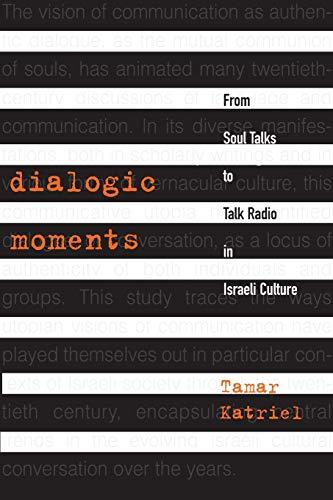 Dialogic Moments: From Soul Talks to Talk: Tamar Katriel