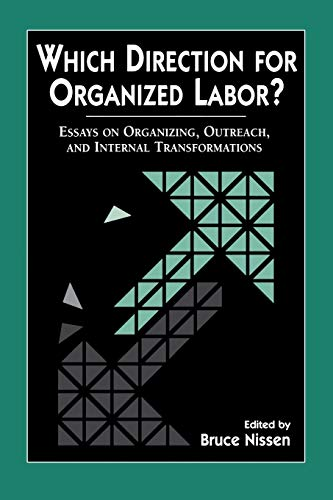 9780814327791: Which Direction for Organized Labor?: Essays on Organizing, Outreach, and Internal Transformations