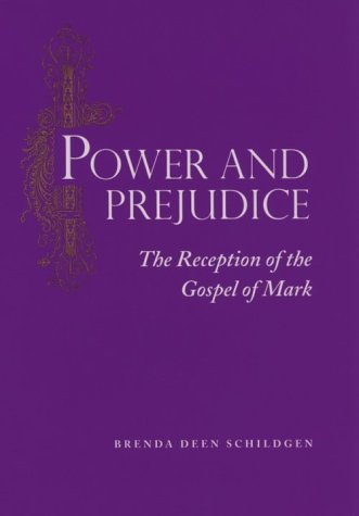 Power and Prejudice: The Reception of the Gospel of Mark
