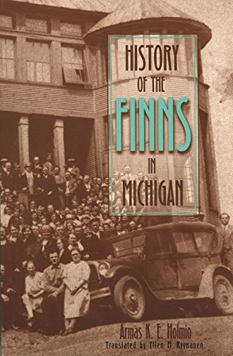 History of the Finns in Michigan (Hardback): Armas K.E. Holmio