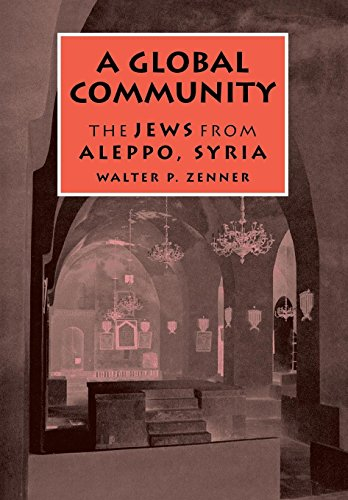 A Global Community: The Jews from Aleppo,: Zenner, Walter P.