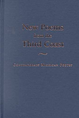 9780814327968: New Poems from the Third Coast: Contemporary Michigan Poetry (Great Lakes Books Series)