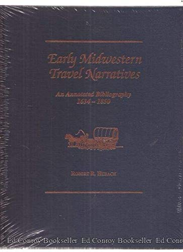 9780814328095: Early Midwestern Travel Narratives: An Annotated Bibliography, 1634-1850 (Great Lakes Books Series)