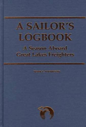 9780814328279: A Sailor's Logbook: A Season Aboard Great Lakes Freighters (Great Lakes Books Series)