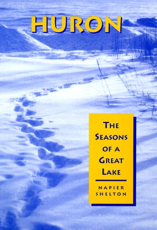 9780814328347: Huron: The Seasons of a Great Lake (Great Lakes Books Series)