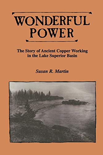 9780814328439: Wonderful Power: The Story of Ancient Copper Working in the Lake Superior Basin (Great Lakes Books Series)
