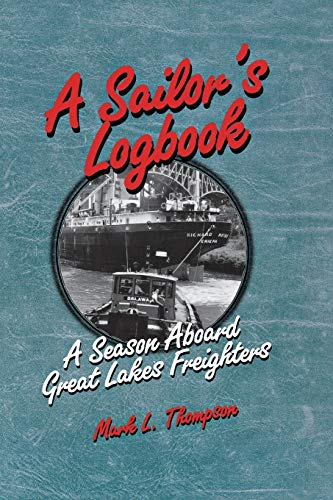 9780814328446: A Sailor's Logbook: A Season Aboard Great Lakes Freighters (Great Lakes Books Series)