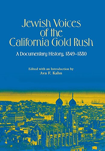 Jewish Voices of the California Gold Rush: A Documentary History, 1849-1880 (American Jewish ...