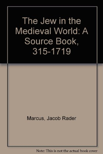 9780814328927: The Jew in the Medieval World: A Source Book, 315-1719