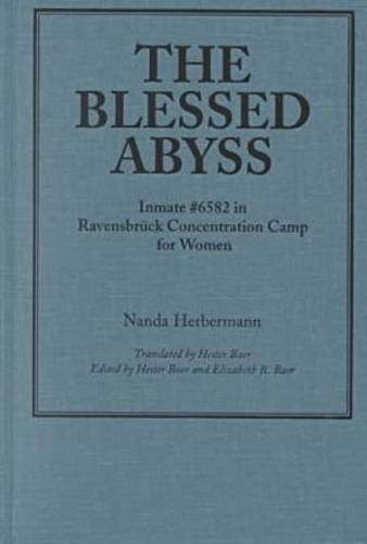 9780814329047: The Blessed Abyss: Inmate #6582 in Ravensbrück Concentration Camp for Women