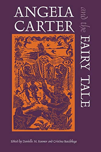 9780814329054: Angela Carter and the Fairy Tale