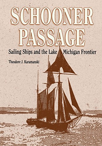 9780814329115: Schooner Passage: Sailing Ships and the Lake Michigan Frontier (Great Lakes Books Series)