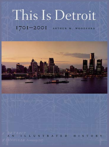 9780814329146: This is Detroit, 1701-2001: An Illustrated History (Great Lakes Books Series)