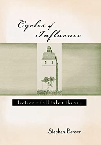 Cycles of Influence: Fiction, Folktale, Theory (Hardback): Stephen Benson