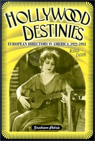 9780814329580: Hollywood Destinies: European Directors in America, 1922-1931 (Contemporary Approaches to Film and Media Series)