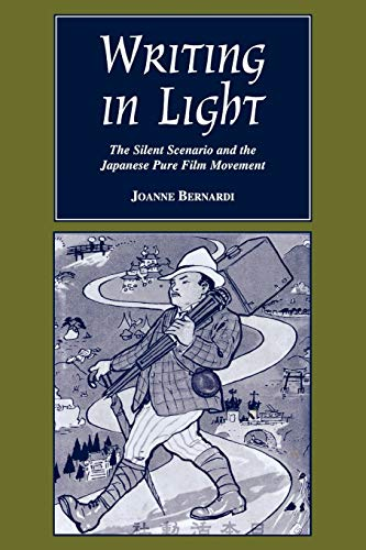 9780814329610: Writing in Light: The Silent Scenario and the Japanese Pure Film Movement (Contemporary Film & Television)