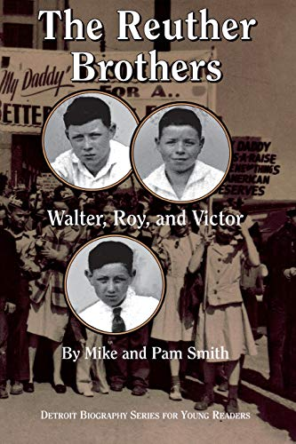 9780814329955: The Reuther Brothers: Walter, Roy, and Victor (Detroit Biography Series for Young Readers)