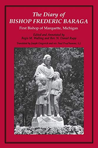 9780814329993: The Diary of Bishop Frederic Baraga: First Bishop of Marquette, Michigan (Great Lakes Books Series)