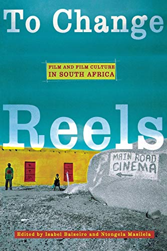 9780814330012: To Change Reels: Film and Film Culture in South Africa (Contemporary Approaches to Film and Media Series)