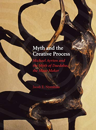 9780814330029: Myth and the Creative Process: Michael Ayrton and the Myth of Daedalus, the Maze Maker