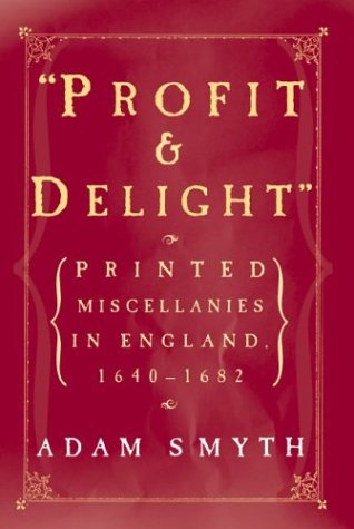 9780814330142: Profit and Delight: Printed Miscellanies in England, 1640-1682