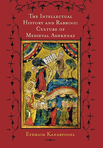 9780814330241: The Intellectual History and Rabbinic Culture of Medieval Ashkenaz