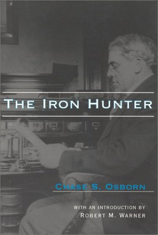 The Iron Hunter (Great Lakes Books Series): Chase S. Osborn