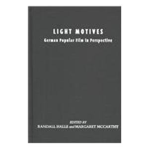 9780814330449: Light Motives: German Popular Film in Perspective (Contemporary Approaches to Film and Media Series)