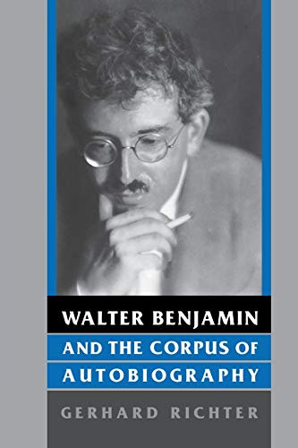9780814330838: Walter Benjamin and the Corpus of Autobiography (Kritik: German Literary Theory and Cultural Studies Series)