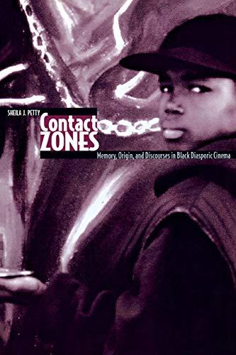 Contact Zones - Memory, Origin, and Discourses in Black Diasporic Cinema: Sheila Petty