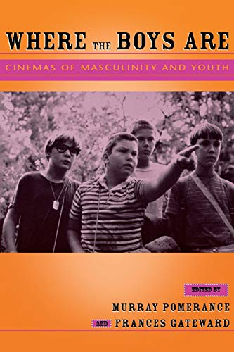9780814331156: Where the Boys Are: Cinemas of Masculinity and Youth (Contemporary Approaches to Film and Media Series)