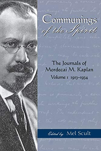 9780814331163: Communings of the Spirit: The Journals of Mordecai M. Kaplan, Volume 1: 1913-1934: 1913-1934 v. 1 (American Jewish Civilization)