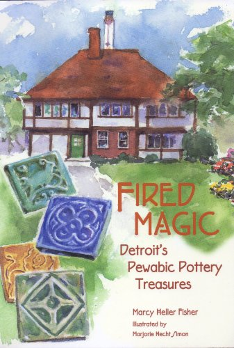 9780814331422: Fired Magic: Detroit's Pewabic Pottery Treasures (Great Lakes Books Series)