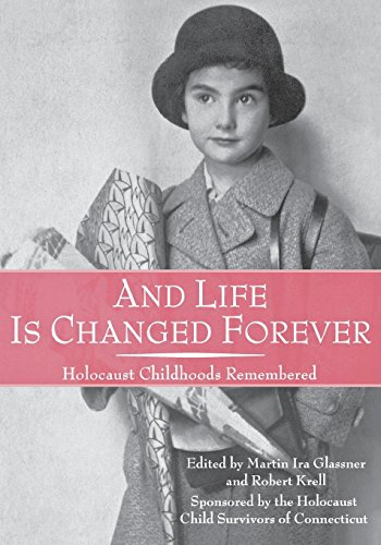 And Life Is Changed Forever: Holocaust Childhoods: Glassner, Martin Ira