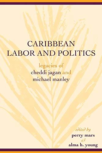 Caribbean Labor and Politics: Legacies of Cheddi: Young, Alma H.