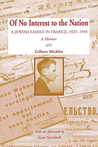 Of No Interest to the Nation: A Jewish Family in France, 1925-1945: Michlin, Gilbert
