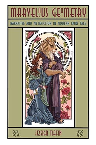 9780814332627: Marvelous Geometry: Narrative and Metafiction in Modern Fairy Tale (Series in Fairy-Tale Studies)