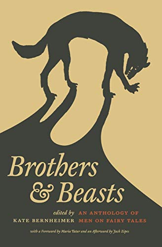 Brothers and Beasts: An Anthology of Men: Bernheimer, Kate [Editor];
