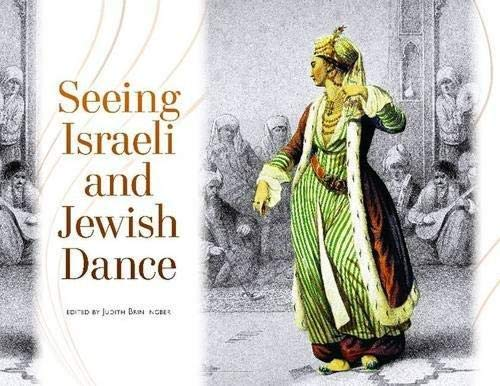 9780814333303: Seeing Israeli and Jewish Dance (Raphael Patai Series in Jewish Folklore and Anthropology)