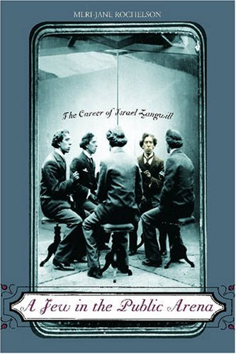 9780814333440: A Jew in the Public Arena: The Career of Israel Zangwill
