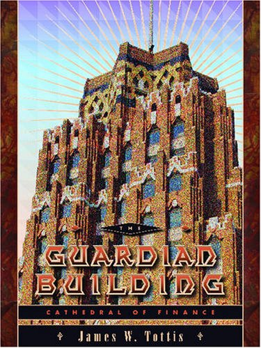 9780814333853: The Guardian Building: Cathedral of Finance