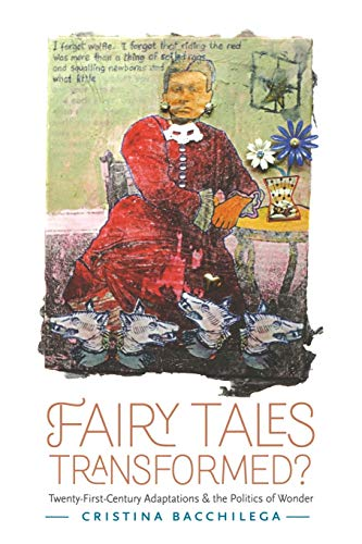 9780814334874: Fairy Tales Transformed?: Twenty-First-Century Adaptations and the Politics of Wonder (Series in Fairy-Tale Studies)