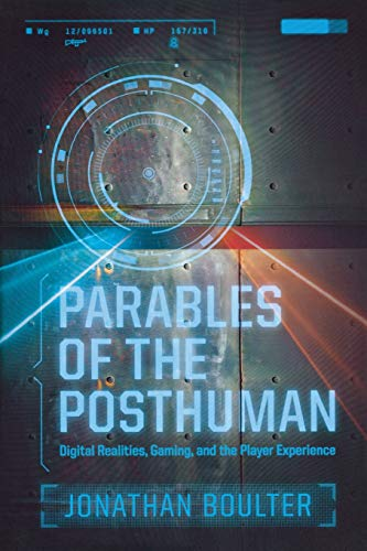 9780814334881: Parables of the Posthuman: Digital Realities, Gaming, and the Player Experience (Contemporary Approaches to Film and Media)