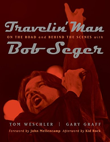 Travelin' Man: On the Road and Behind the Scenes with Bob Seger (Painted Turtle) (0814335012) by Gary Graff