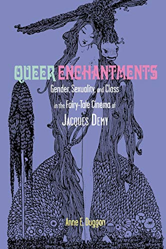 9780814335093: Queer Enchantments: Gender, Sexuality, and Class in the Fairy-Tale Cinema of Jacques Demy (Series in Fairy-Tale Studies)
