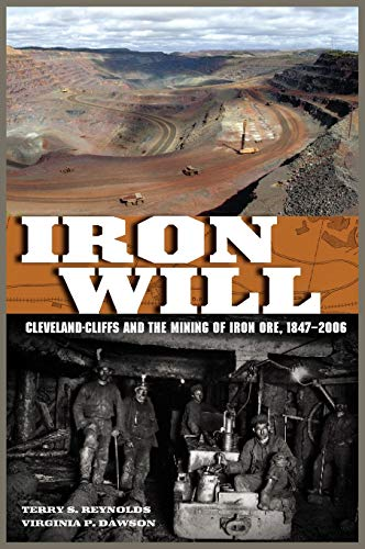 9780814335116: Iron Will: Cleveland-Cliffs and the Mining of Iron Ore, 1847-2006 (Great Lakes Books Series)