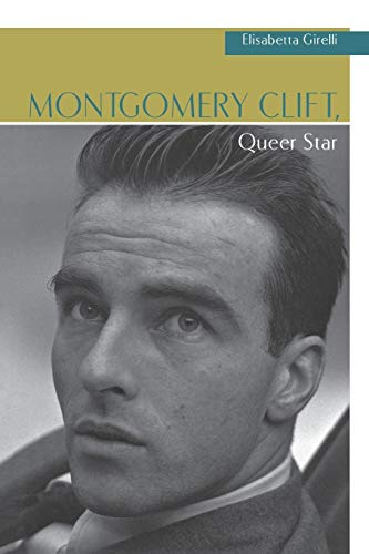 9780814335147: Montgomery Clift, Queer Star (Contemporary Approaches to Film and Media Series)